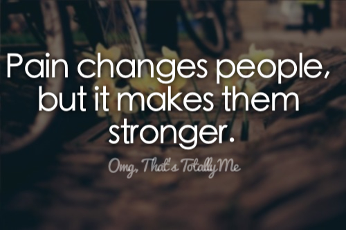 pain-changes-people-but-it-makes-them-stronger